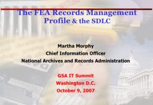 Martha Morphy NARA GSA IT summit October 2007 1
