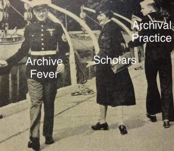 ArchivistMemes Archive Fever Scholars Archival Practice
